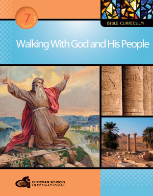 Walking With God and His People: Bible Curriculum - Grade 7